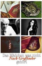 Das Mädchen was nicht nach Gryffindor gehört - Harry Potter FF by dracomalfoystorys