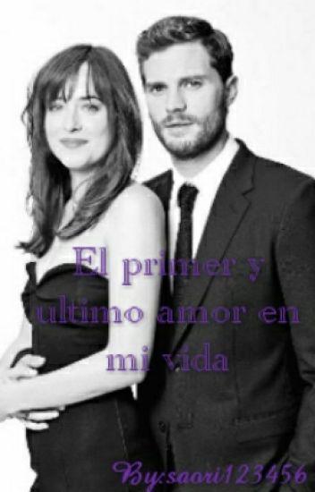 El primer y ultimo amor de mi vida (Christian Y Ana)