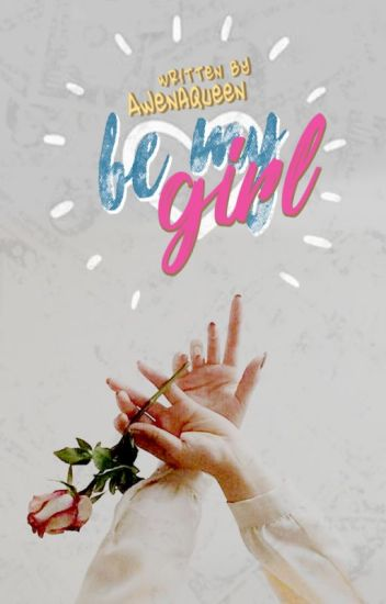 Be My Girl //✔