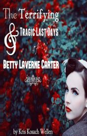 The Terrifying & Tragic Last Days of Betty Laverne Carter by kriskosach