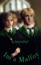 I'm a Malfoy by Dramione-Lover
