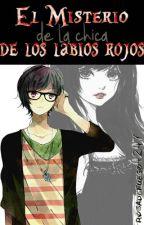 El Misterio de la Chica de los Labios Rojos... by rosadefuego4247