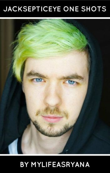Jacksepticeye One Shots