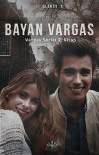 Bayan Vargas (Vargas serisi 2. kitap) by Blanco_S