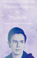NateWantsToBattle Oneshots/Imagines by ItsJulia-