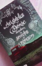 Frases: Aristoteles y Dante descubren los secretos del universo. by LauraKathe_