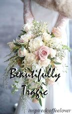 Beautifully Tragic by inspiredcoffeelover