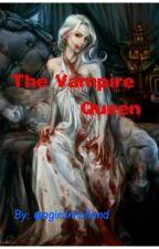 The Vampire Queen?! by agirlinholland