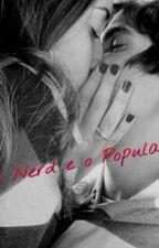 A Nerd e o Popular by maria_moura