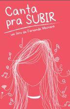 Canta pra Subir by fernanda_mascara