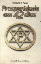 Prosperidade em 42 dias by Robertagontijo