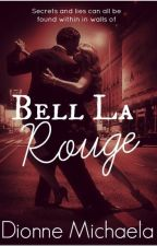 Bell La Rouge (Mature Shifter Romance) by Mimic-My-Howl