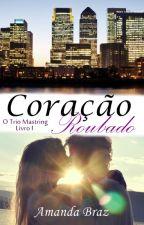 Coração Roubado - O Trio Mastring by AmandaBrazBooks