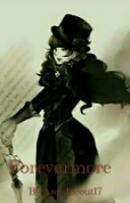 Forevermore ll A Black Butler Fanfiction ll by AngelScout17
