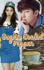 Sugar coated Pepper (Completed) by JLNstories