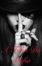 A filha da máfia by andorinhasdohazza
