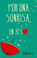 Por Una Sonrisa Un Beso ❤️ by SaraiiQueen