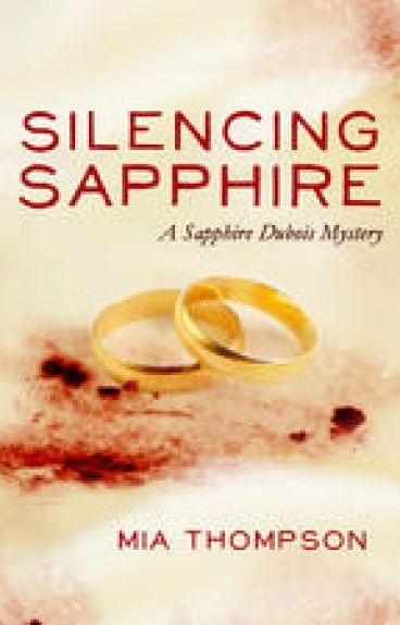 SILENCING SAPPHIRE (Sapphire Dubois, Book 2) by authormiathompson