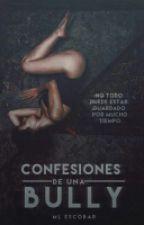 Confesiones de una bully by BetweenTheSkyAndMe