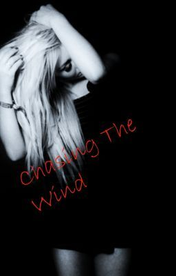 Chasing The Wind (Sequal To InABlinkOfAnEye)