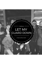 -Let My Guard Down- by -SidePack-