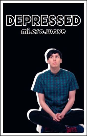 Depressed | Phan {COMPLETED}