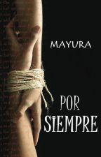 Por Siempre (ETERNIDAD 2) by Saku_Mayu