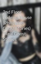 2nd Floor Lodging House (Philippine Ghost Stories) *Real Ghost Stories by FaralinaMalinao