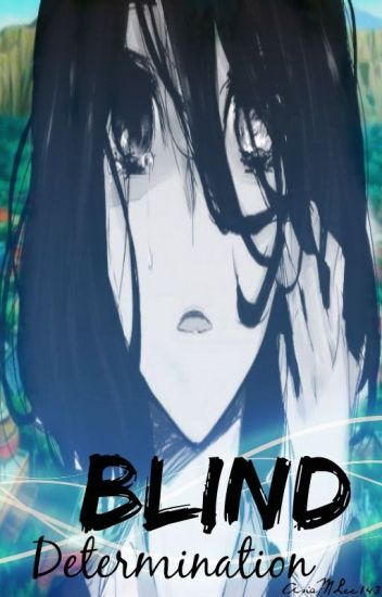 Blind Determintation || A Naruto FanFic