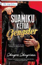 Suamiku Ketua Gengster by dearnovels