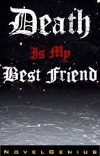 Death Is My Friend by NovelGenius