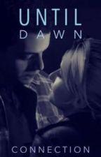 Until Dawn - Connection (Josh x Sam FanFic) by MaikeruSenpai