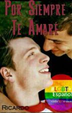 Por siempre te amare (Gay) by ReJj1713