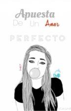 """""""Apuesta de un amor perfecto"""" by DeelfyDelfin"""