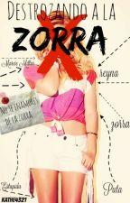 Destrozando a la zorra (#1 DALAZ) by kathe4321
