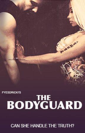 Dricki: The Bodyguard *EDITING* by fyesdrizzy