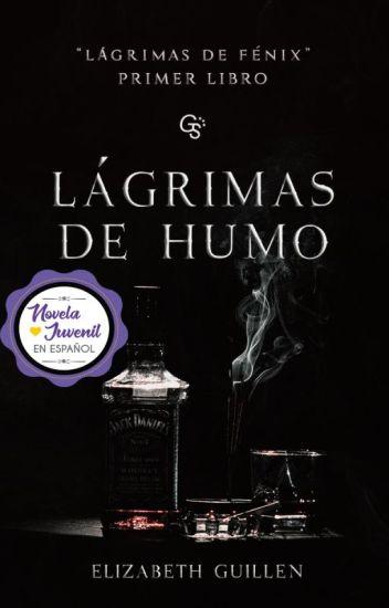 Lágrimas de humo |LIBRO #1|