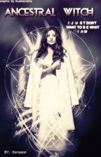 Ancestral Witch • The Vampire Diaries{S.U.} by -Sampson