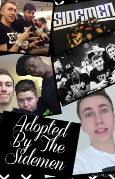 Adopted By The Sidemen (Sidemen Fanfiction)