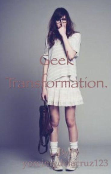 Geek Transformation.