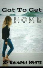 Got To Get Home by ReadBooksBri