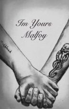 Im Yours Malfoy (Dramione HOT) by Zouis1229