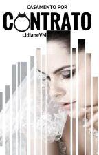 Casamento Por Contrato -Repostagem by LidianeVM