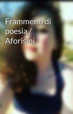Frammenti di poesia by Vanessaladiavolessa