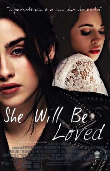 She Will Be Loved (Camren)