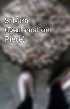 Si Mira (Declamation Piece) by Liitcompany