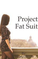 Project Fat Suit by Wolfie100119