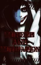 Murder and Mutilation (Jeff the killer fan fiction) by unholy_hellboy