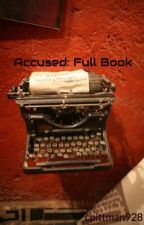 Accused: Full Book by cpittman928