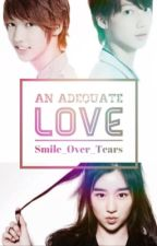 An Adequate Love by Smile_Over_Tears